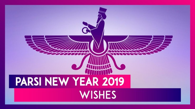 Happy Parsi New Year 2019 Wishes, Greetings and Quotes ...