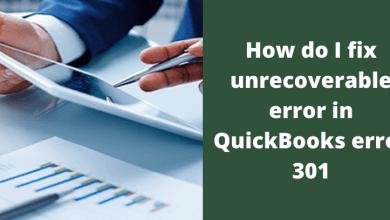 Photo of How do I fix unrecoverable error in QuickBooks error 301