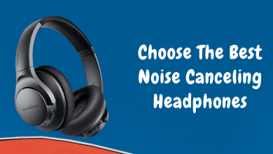 Photo of How Do I Choose The Best Noise-Canceling Headphone?