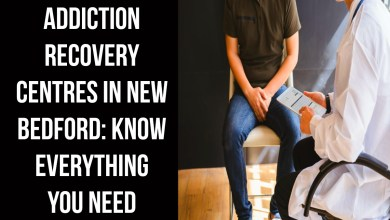 Photo of Addiction Recovery Centres in New Bedford: Know Everything you Need