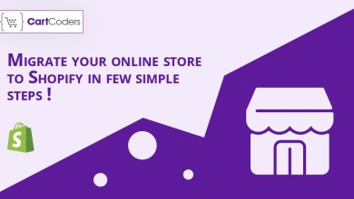 Photo of Migrate Your Online Store to Shopify in Few Simple Steps !
