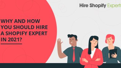 Photo of Why and how you should hire a Shopify Expert in 2021?