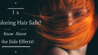 Photo of Is Coloring Hair Safe? Know About the Side Effects!