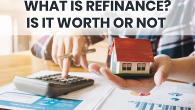 Photo of What is Refinance? Is it Worth or Not?