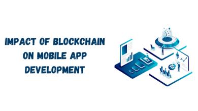 Photo of Impact of Blockchain on Mobile App Development