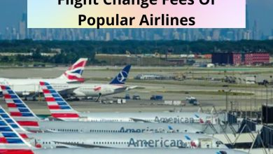 Photo of A Descriptive Guide About Flight Change Fees Of Popular Airlines