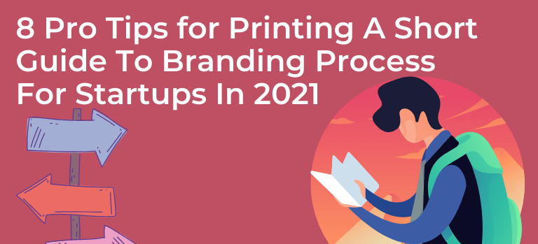 A Short Guide To Branding Process For Startups In 2021