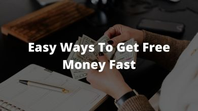 Photo of Easy Ways To Get Free Money Fast