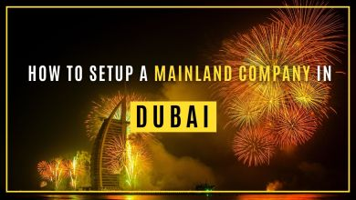 Photo of How to Setup a Mainland Company in Dubai? What are the Benefits?