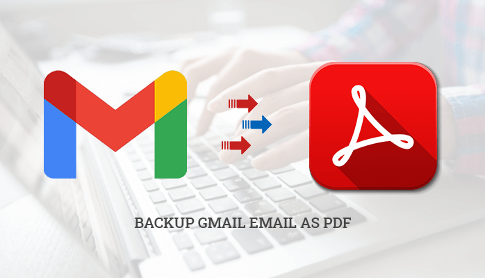 Featured Image Backup Gmail emails to PDF