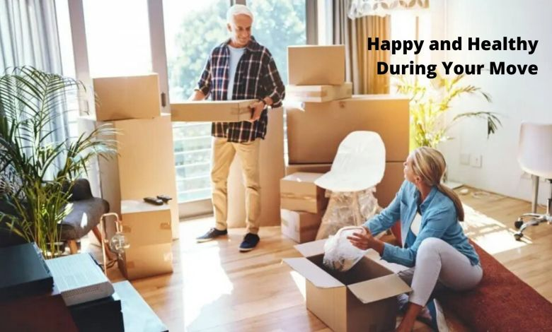Happy and Healthy During Your Move