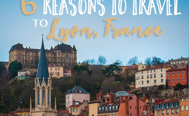 6 Reasons To Visit Lyon France The Blonde Abroad