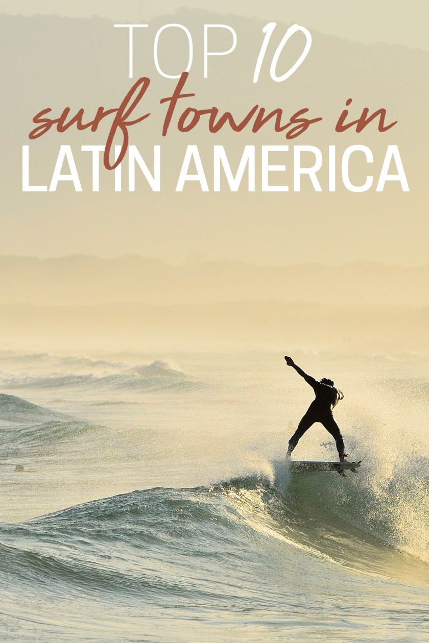 Top 10 Surf Towns in Latin America