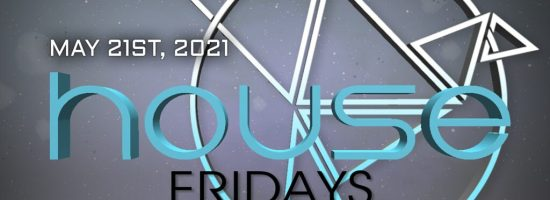 House Music Friday May 21st
