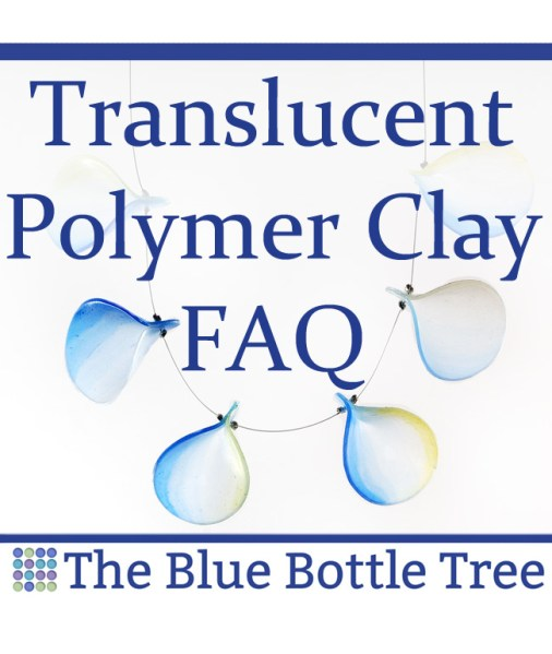 Translucent polymer clay is different - do you know how to work with it? Learn more in this Translucent Polymer Clay frequently asked questions article at The Blue Bottle Tree.