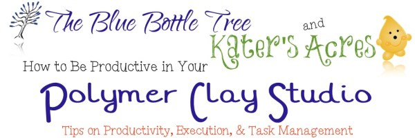 How to be productive in your polymer clay studio.