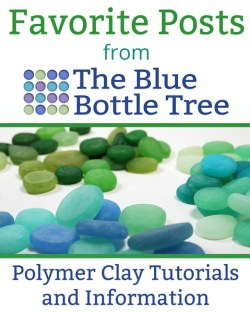 Here's a quick directory to the favorite articles from The Blue Bottle Tree, the polymer clay information and tutorials website.