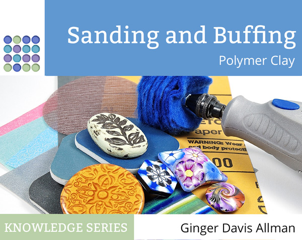 Learn how to sand and buff polymer clay, including all about sandpapers, buffers, machines, tumbling, and even if sanding is really needed. Huge 120 page ebook covers all!