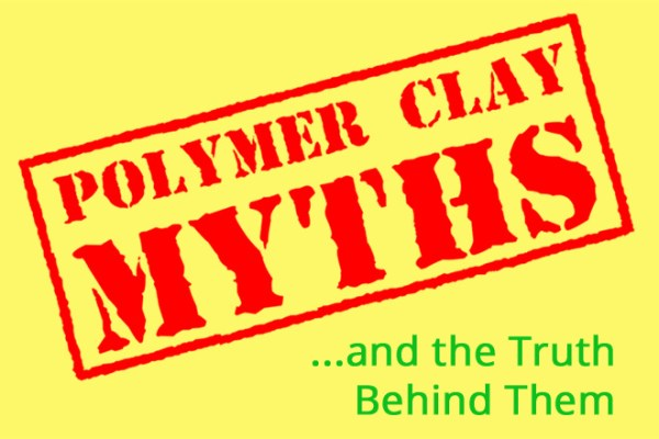 How many of these polymer clay myths have you heard? Learn more at The Blue Bottle Tree.