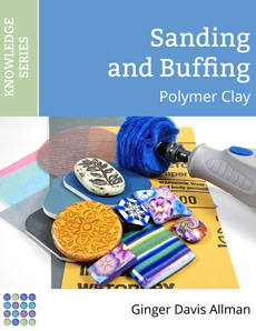 Sanding and Buffing Polymer Clay eBook