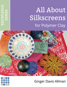 All About Silkscreens for Polymer Clay
