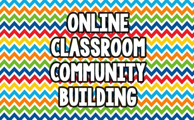 Build Classroom Community Online