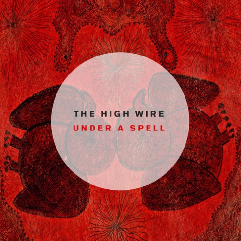The High Wire - Under A Spell