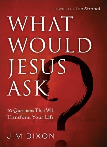 What Would Jesus Ask?
