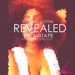 """TheBobbyPen.com's Exclusive Mixtape """"Revaled : The Mixtape Spring 2013 [DOWNLOAD]"""