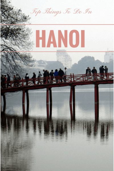 What to do in Hanoi, Vietnam