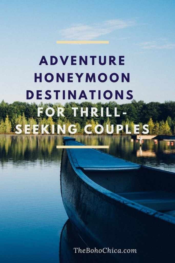 Adventure honeymoon destinations for thrill-seeking couples.