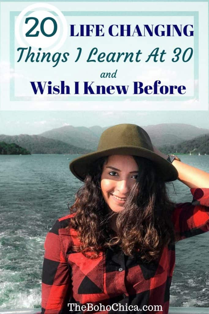 Life changing things I learnt at 30 that I wish I knew before.