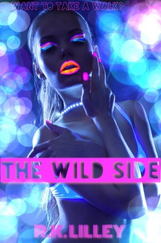 Book Review and Chapter One: The Wild Side by R.K. Lilley @authorrklilley