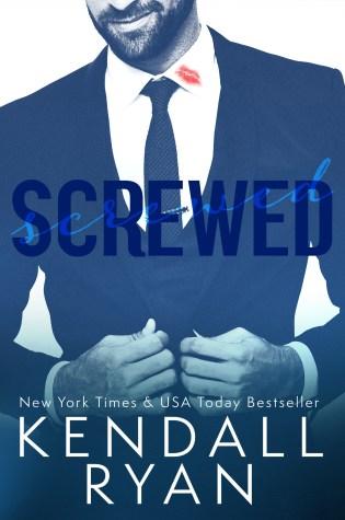 Chapter Reveal: SCREWED by Kendall Ryan @KendallRyan1