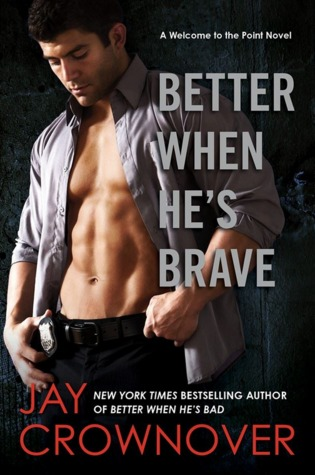 Book Review: Better When He's Brave by Jay Crownover @JayCrownover