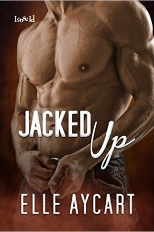 Release Day Launch with Review: Jacked Up (Bowen Boys #4) by Elle Aycart @AycartElle
