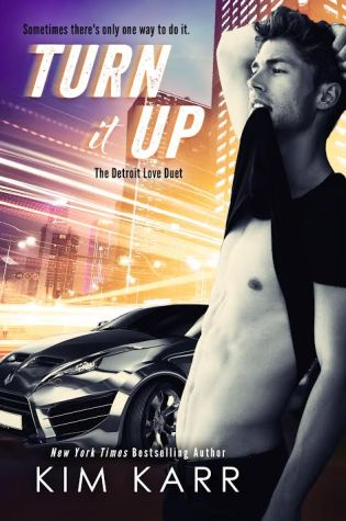 Release Day Blitz: Turn it Up (Detroit Love Duet #2) by Kim Karr @authorkimkarr