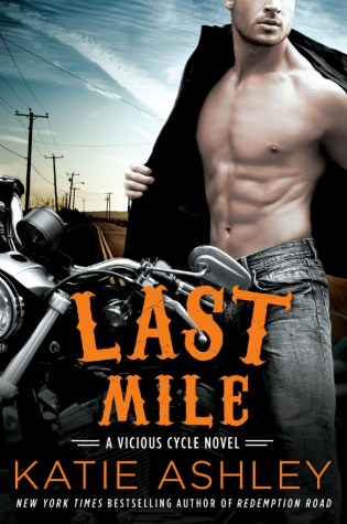 Release Day Launch with Excerpt & Review: Last Mile (A Vicious Cycle Novel) by Katie Ashley @KatieAshleyLuv