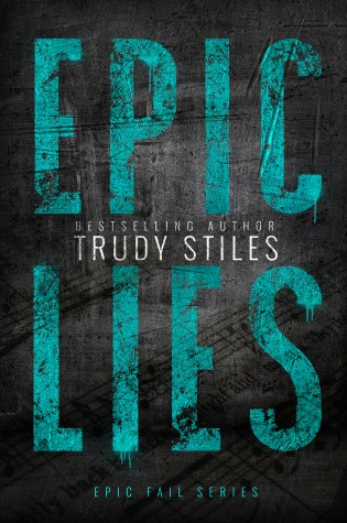 Release Day Blitz: Epic Lies (Epic Fail #2) by Trudy Stiles @TrudyStiles