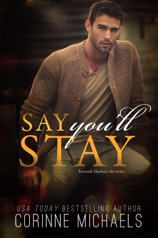 Release Day Blitz with Trailer: Say You'll Stay by Corinne Michaels @AuthorCMichaels