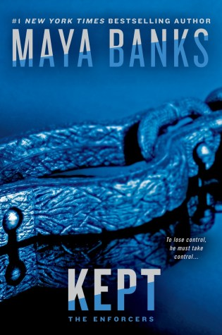 Book Review with Excerpt: Kept (Enforcers #3) by Maya Banks @maya_banks