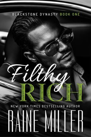 Promo Blitz with Excerpt, Review & Giveaway: Filthy Rich (Blackstone Dynasty #1) by Raine Miller @Raine_Miller