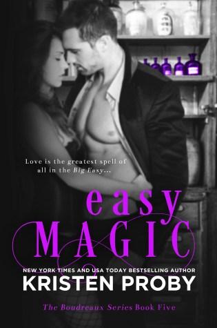 Cover Reveal: Easy Magic (Boudreaux #5) by Kristen Proby @Handbagjunkie