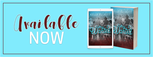 Release Day Launch: All They Wanted (Wanted #7) by Kelly Elliott @author_kelly