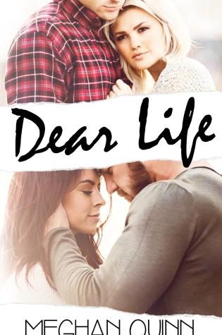 Blog Tour Review: Dear Life by Meghan Quinn @AuthorMegQuinn @wordsmithpublic
