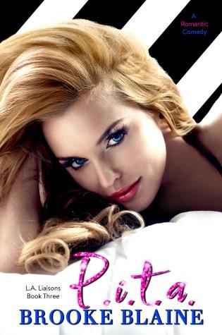 Promo Blitz: P.I.T.A. (L.A. Liaisons, #3) by Brooke Blaine @BrookeBlaine1