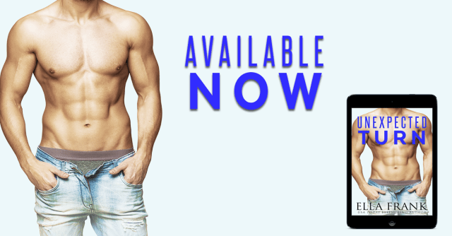 Release Day Blitz: Unexpected Turn by Ella Frank @EllaFrank2012