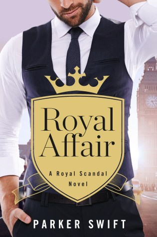 Release Day Blitz with Excerpt & Giveaway: Royal Affair (Royal Scandal #1) by Parker Swift @the_parkerswift