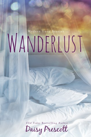 Cover Re-Reveal: Wanderlust (Modern Love Story #3 ) by Daisy Prescott @daisy_prescott