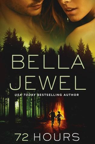 Book Review with Excerpt: 72 Hours by Bella Jewel @BellaJewel73